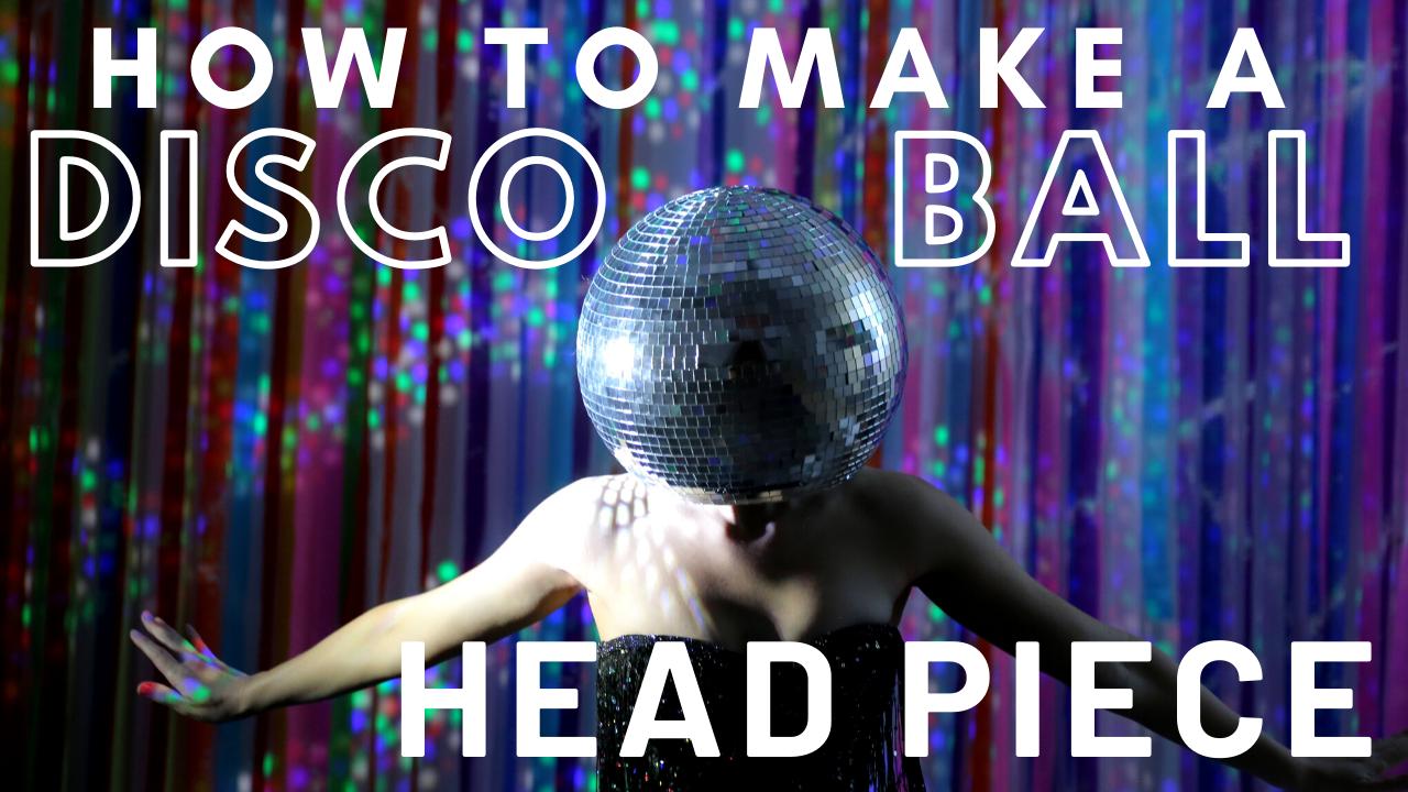 How To Make a Disco Ball Head